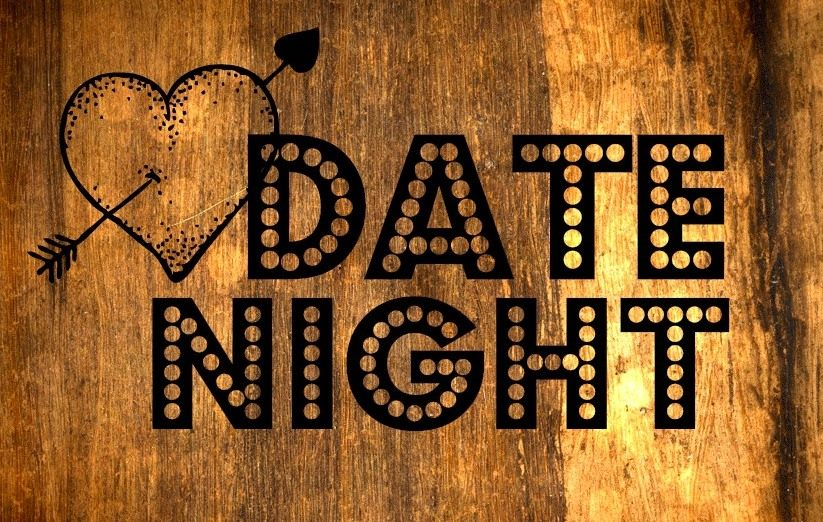You need a DATE NIGHT!